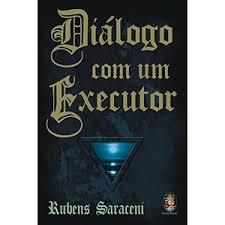 Diálogo com um Executor • Rubens Saraceni