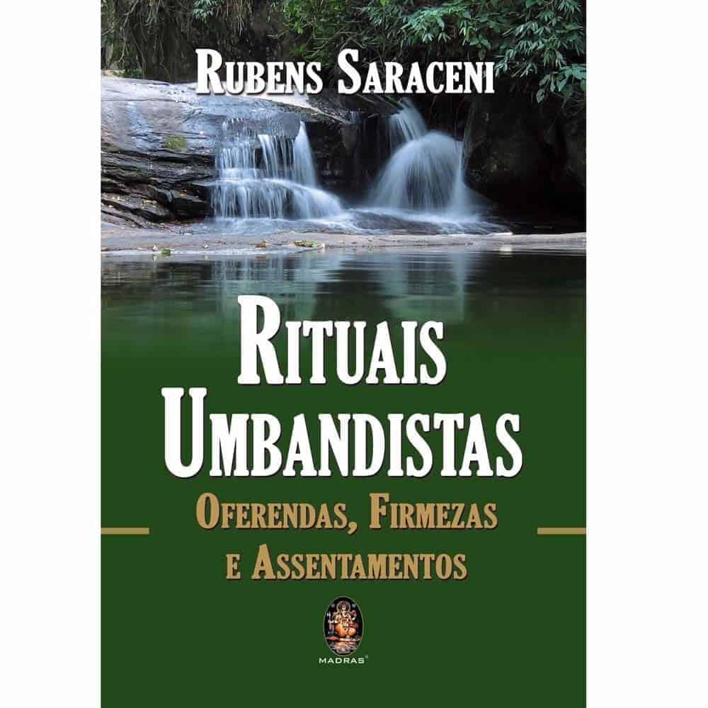 Rituais Umbandistas • Rubens Saraceni • Editora Madras