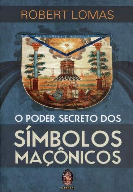 Poder Secreto dos Símbolos Maçonicos 1