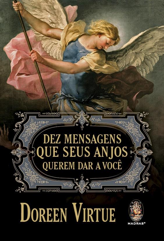 Dez Mensagens que Seus Anjos Querem dar a Você